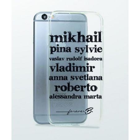 Coque pour Iphone 6 Forever B noms de danseurs